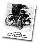 The 1894 Baushke automobile, built in downtown Benton Harbor as an experimental investment idea, that if successful, would lead to grandiose plans of manufacturing at Benton Harbor.